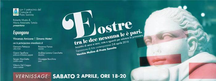 Prata Sannita: Eostre, tra le dee nessuna le è pari. Il 2 aprile il vernissage di inaugurazione della mostra d'arte contemporanea.