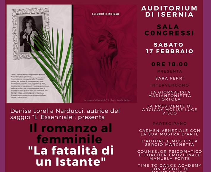 """Cultura: ad Isernia si presenta il nuovo romanzo di Denise Lorella Narducci dal titolo """"La Fatalità di un istante""""."""