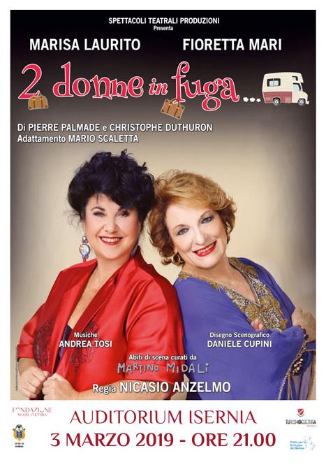 Due donne in fuga, ad Isernia Marisa Laurito e Fioretta Mari